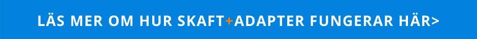 Läs mer om Adapter+Skaft här